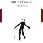Franz Kafka Auf der Galerie
