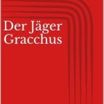 Franz Kafka Der Jäger Gracchus